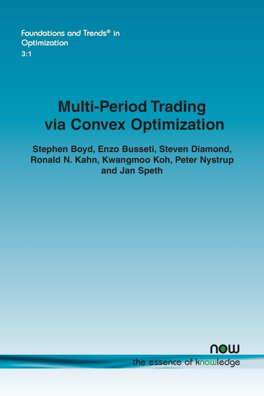 Stephen Boyd, Enzo Busseti, Steven Diamond Multi-Period Trading via Convex Optimization robert pardo the evaluation and optimization of trading strategies