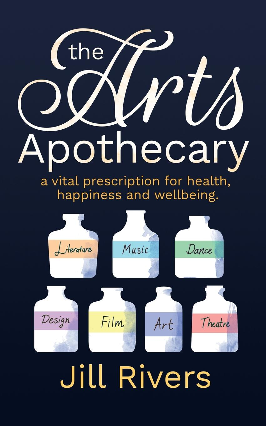 Jill Rivers The Arts Apothecary. A vital prescription for health, happiness and wellbeing free shipping kayipht cm400ha1 24h can directly buy or contact the seller