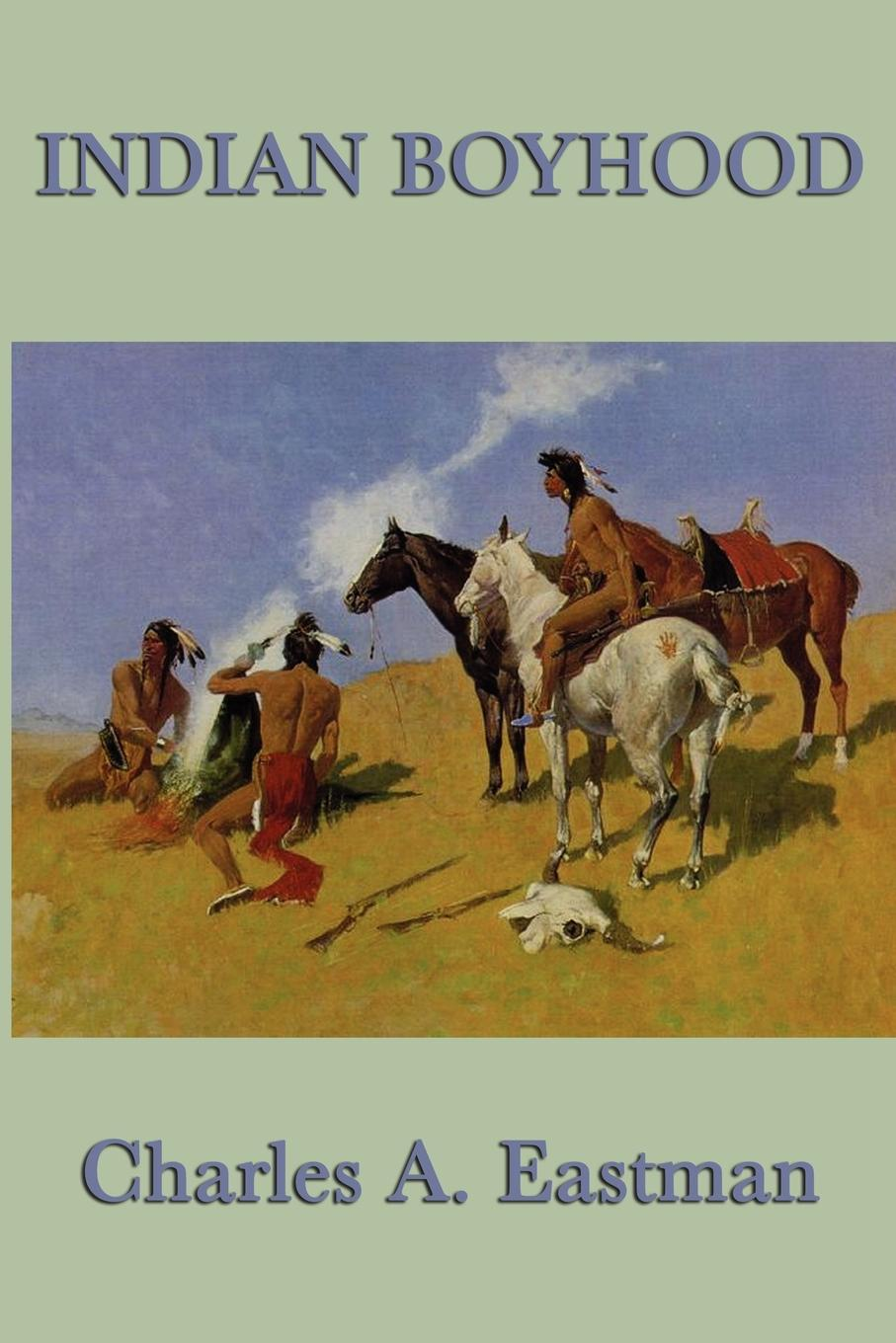 цена на Charles A. Eastman Indian Boyhood