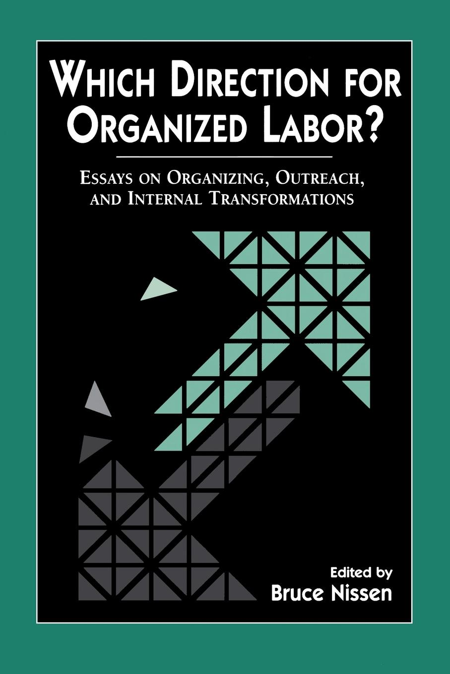Which Direction for Organized Labor.. Essay on Organizing, Outreach, and Internal Transformations saleh alkafri child labor and schooling
