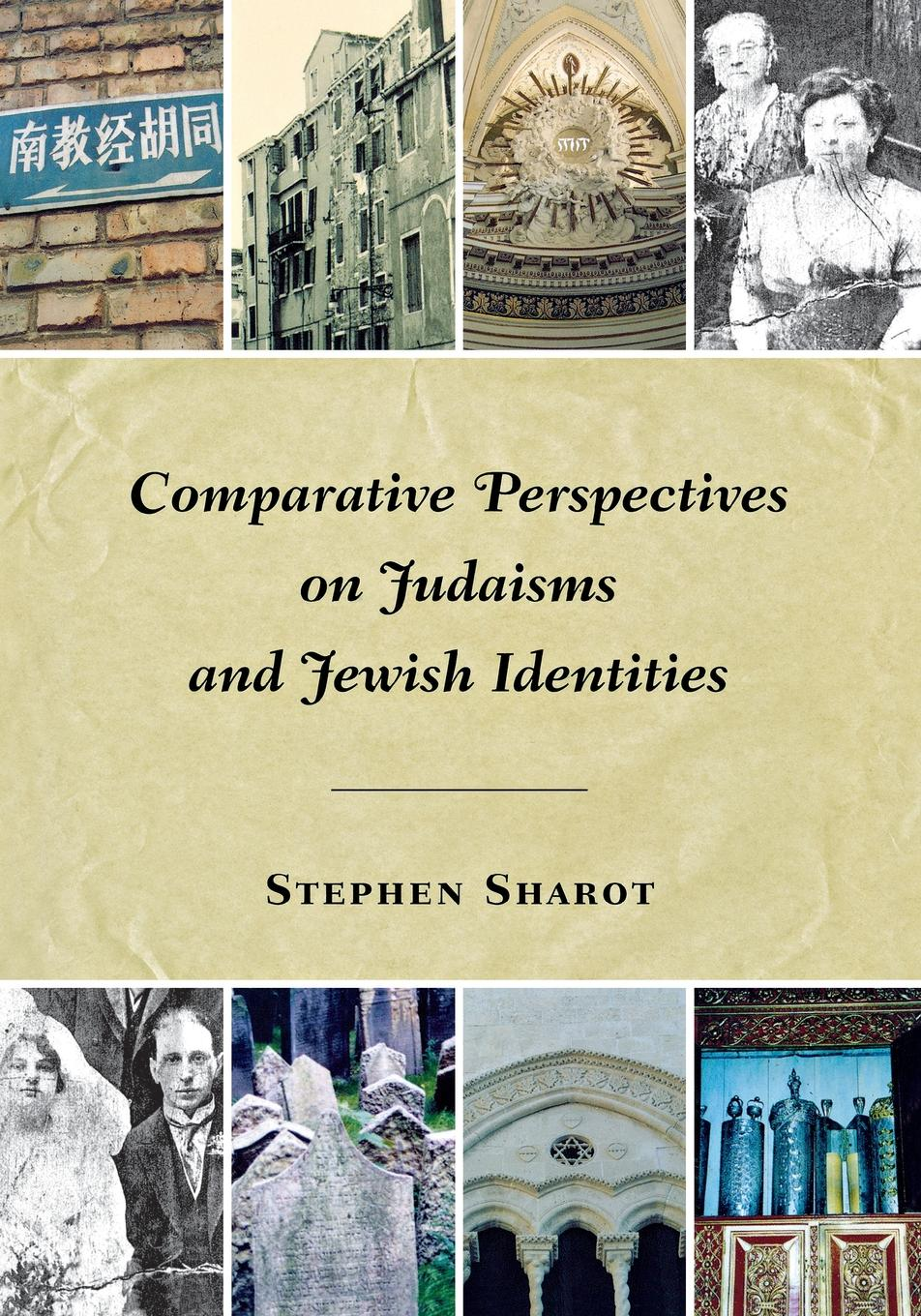 Stephen Sharot Comparative Perspectives on Judaisms and Jewish Identities mikhail rosen jewish happiness in israel