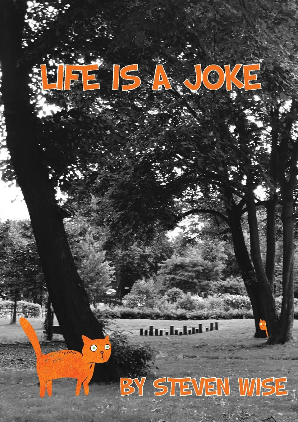 Steven Wise Life is a joke а а трепененкова stories poems jokes and games