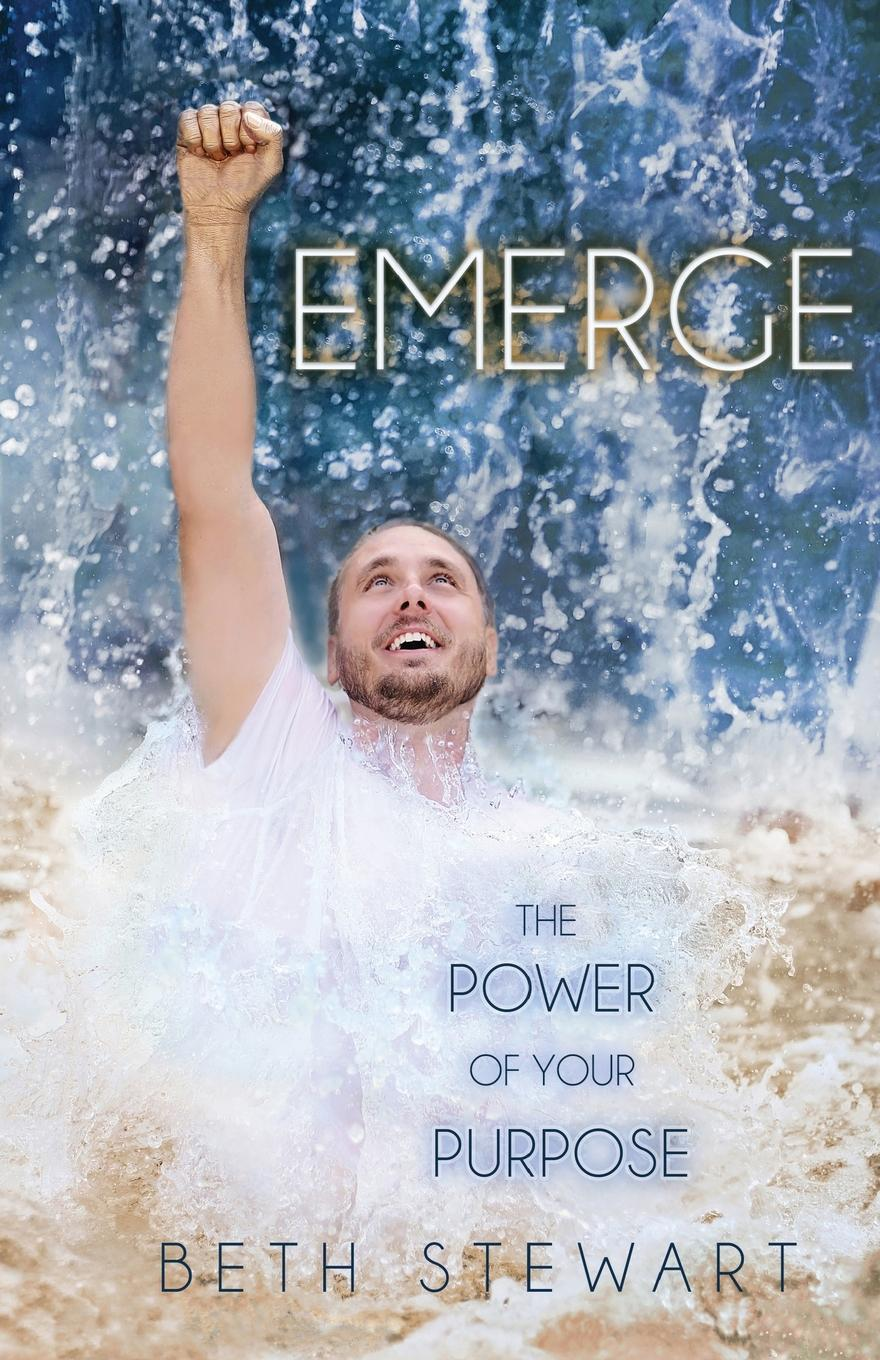 Beth Stewart Emerge. The Power of Your Purpose cook for your life