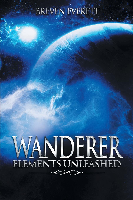 Breven Everett Wanderer - Elements Unleashed