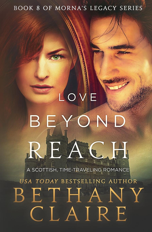 лучшая цена Bethany Claire Love Beyond Reach. A Scottish, Time Travel Romance