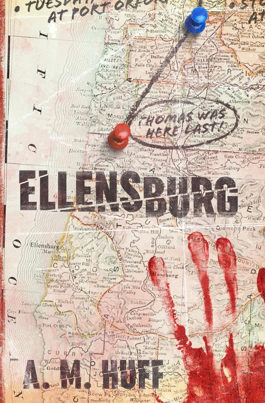 A. M. Huff ELLENSBURG in search of a missing friend cd