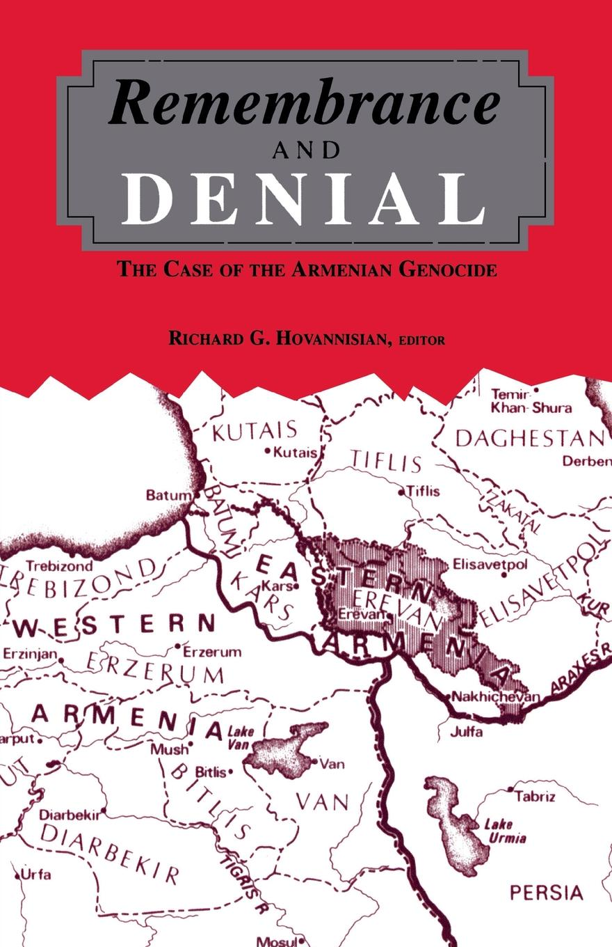 Remembrance and Denial. The Case of the Armenian Genocide недорго, оригинальная цена
