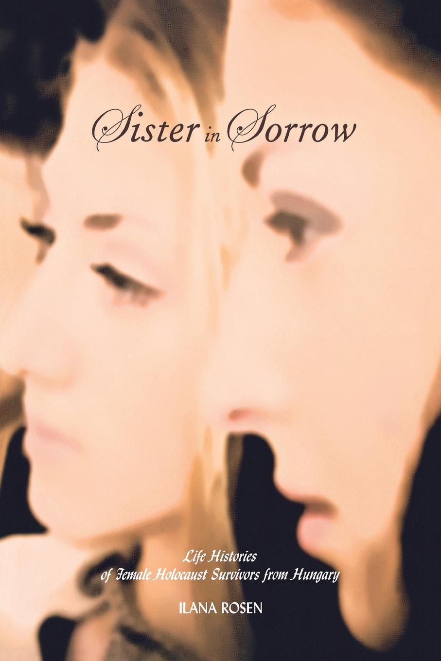 Ilana Rosen Sister in Sorrow. Life Histories of Female Holocaust Survivors from Hungary leah dennison do i look funny in this an investigation into the perception and representation of female comedians on the stand up circuit and their audiences