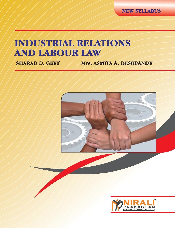 A A DESHPANDE, S D GEET INDUSTRIAL RELATIONS AND LABOUR LAW labour law