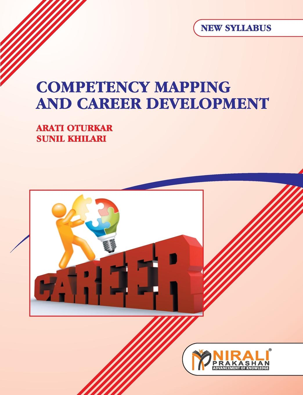 A OTURKAR, S KHILARI COMPETENCY MAPPING AND CAREER DEVELOPMENT devi vallabhaneni what s your mba iq a manager s career development tool