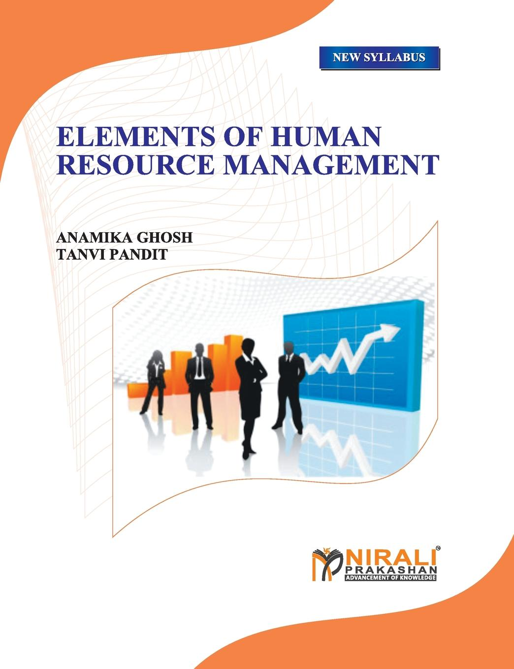 ANAMIKA GHOSH, TANVI PANDIT ELEMENTS OF HUMAN RESOURCE MANAGEMENT rd robinson high–level manpower in economical development – the turkish case