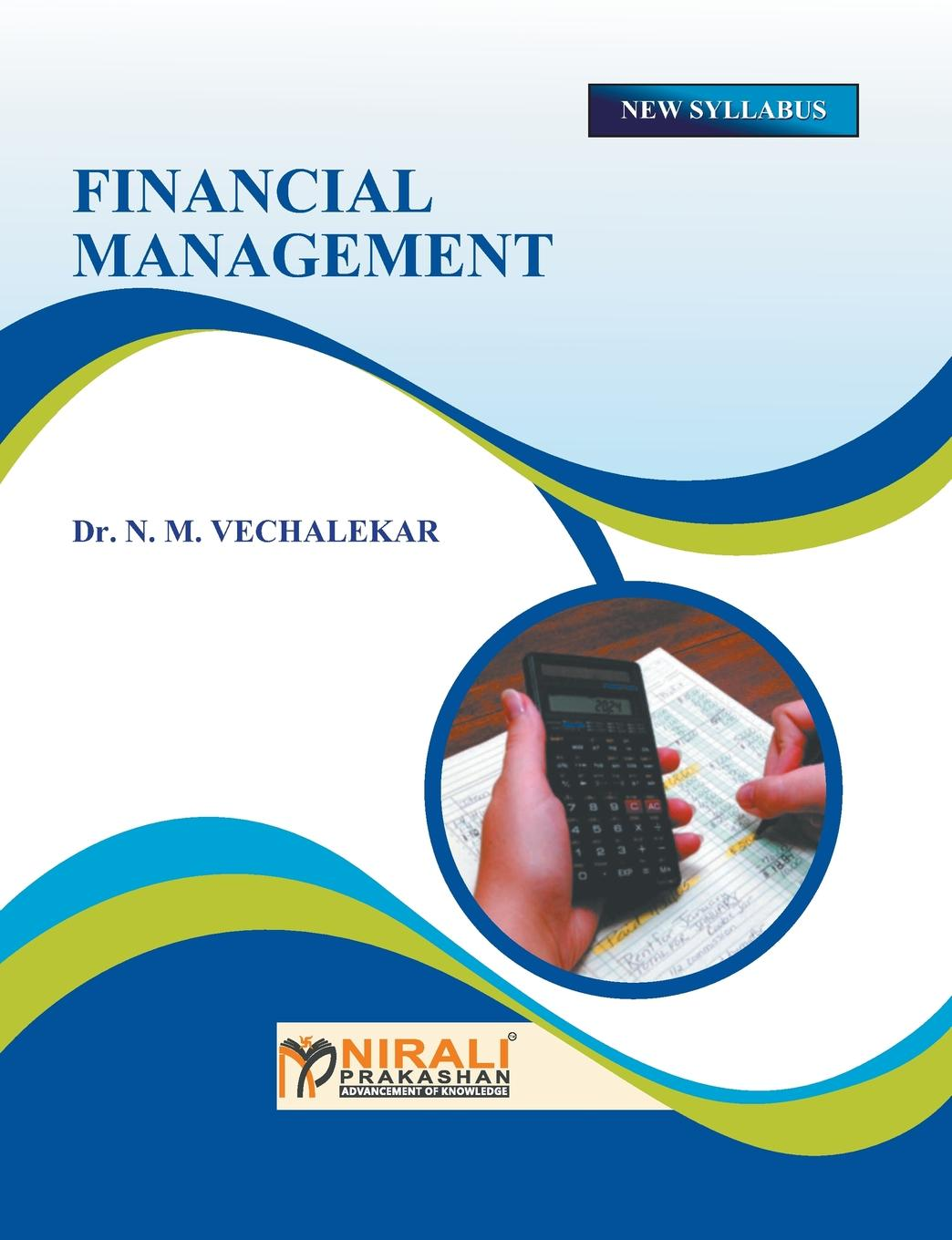 DR N M VECHALEKAR FINANCIAL MANAGEMENT frank fabozzi j capital budgeting theory and practice