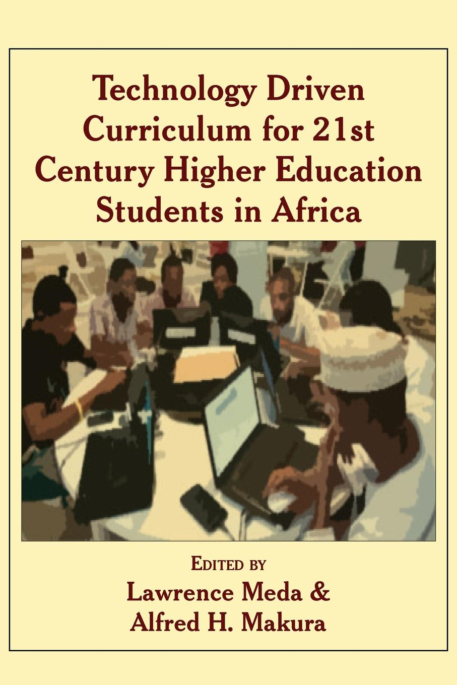 Technology Driven Curriculum for 21st Century Higher Education Students in Africa musa argungu muhammad pastoralists girls education in africa a study of emusoi center in northern tanzania