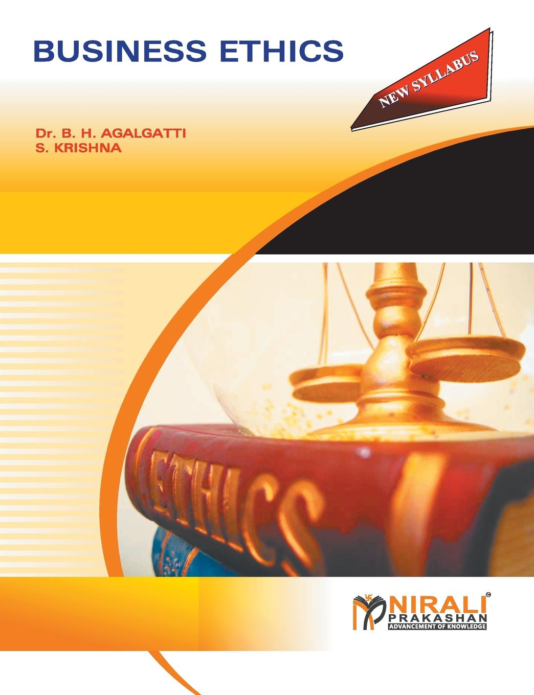 DR B H AGALGATTI, S KRISHNA BUSINESS ETHICS jussi suikkanen this is ethics an introduction