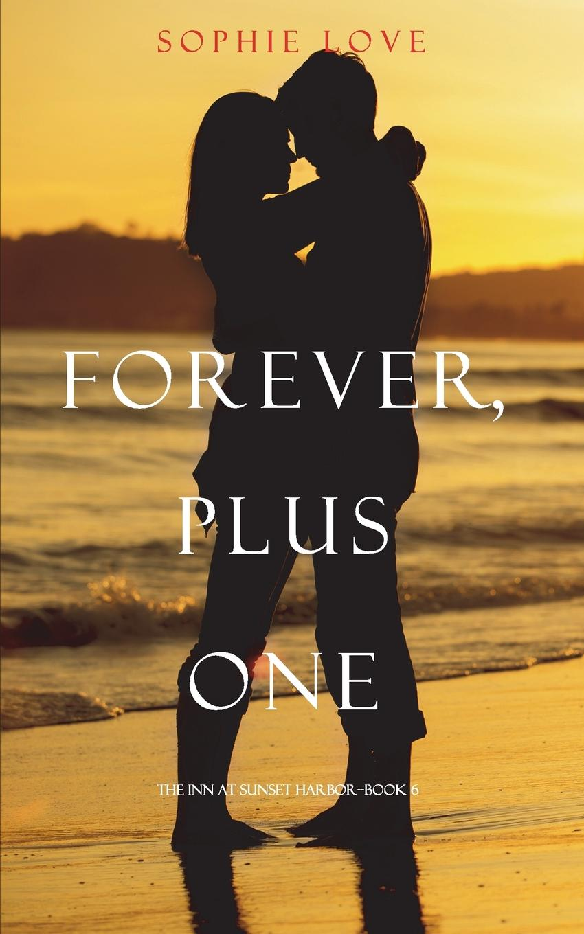 Sophie Love Forever, Plus One (The Inn at Sunset Harbor-Book 6) and now the news