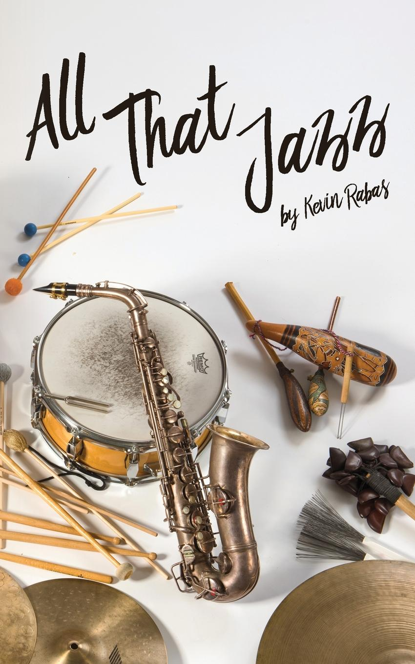 Kevin Rabas All That Jazz