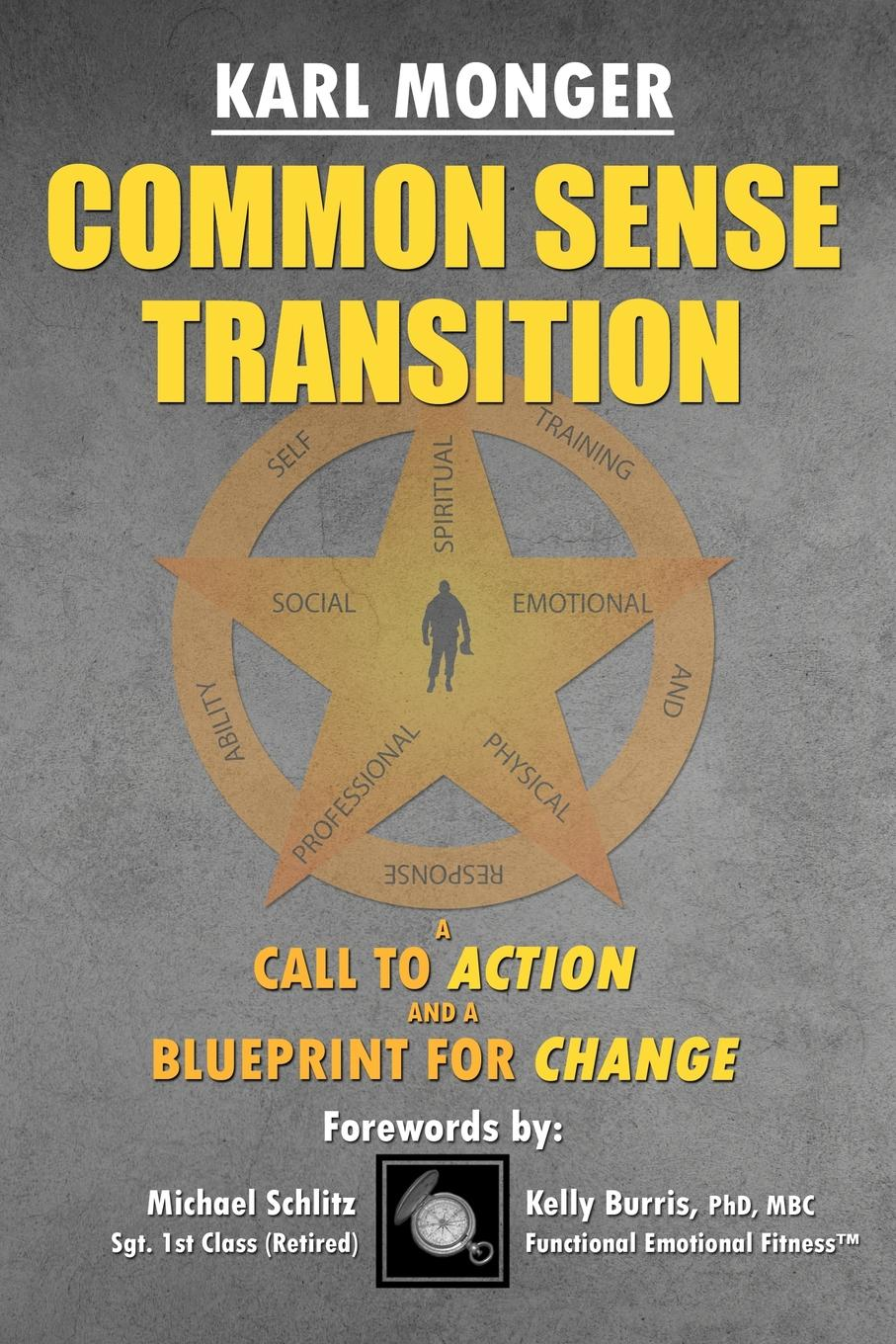 Karl P Monger Common Sense Transition. A Call to Action and A Blueprint for Change transition in crisis