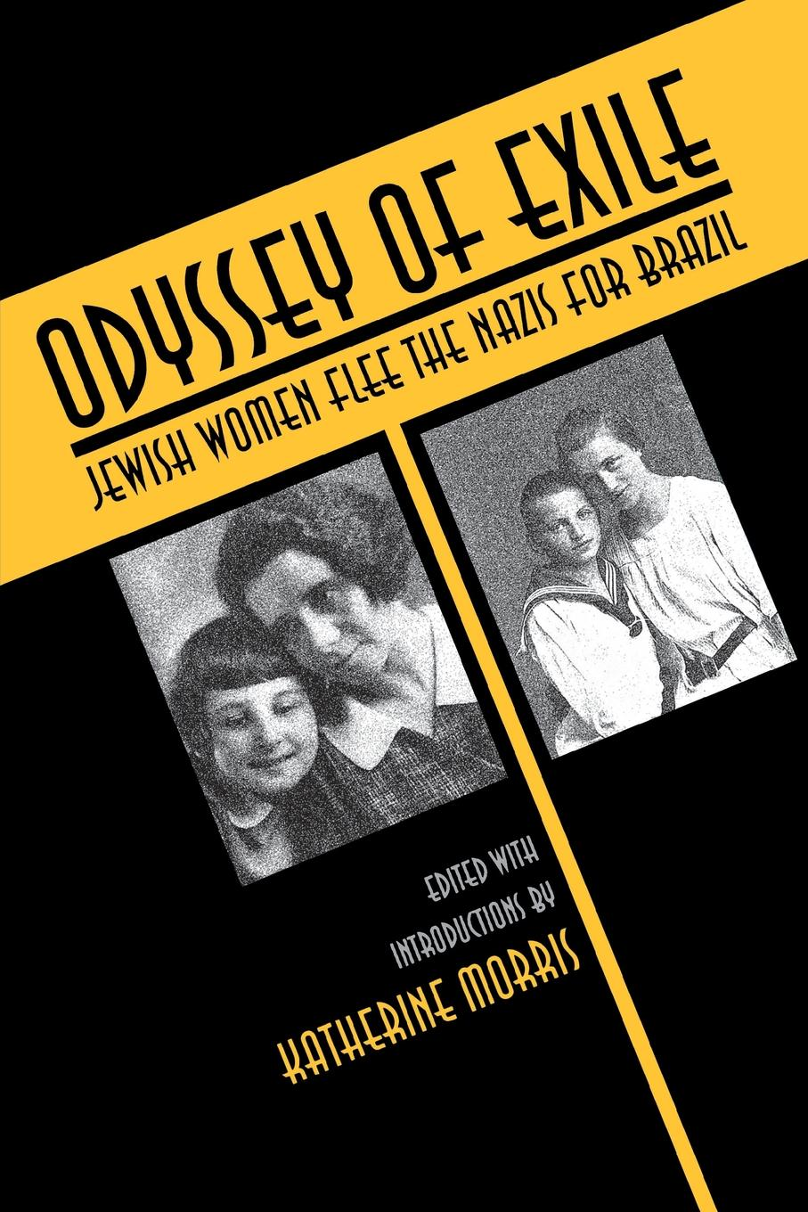 Odyssey of Exile. Jewish Women Flee the Nazis for Brazil the odyssey of the aor