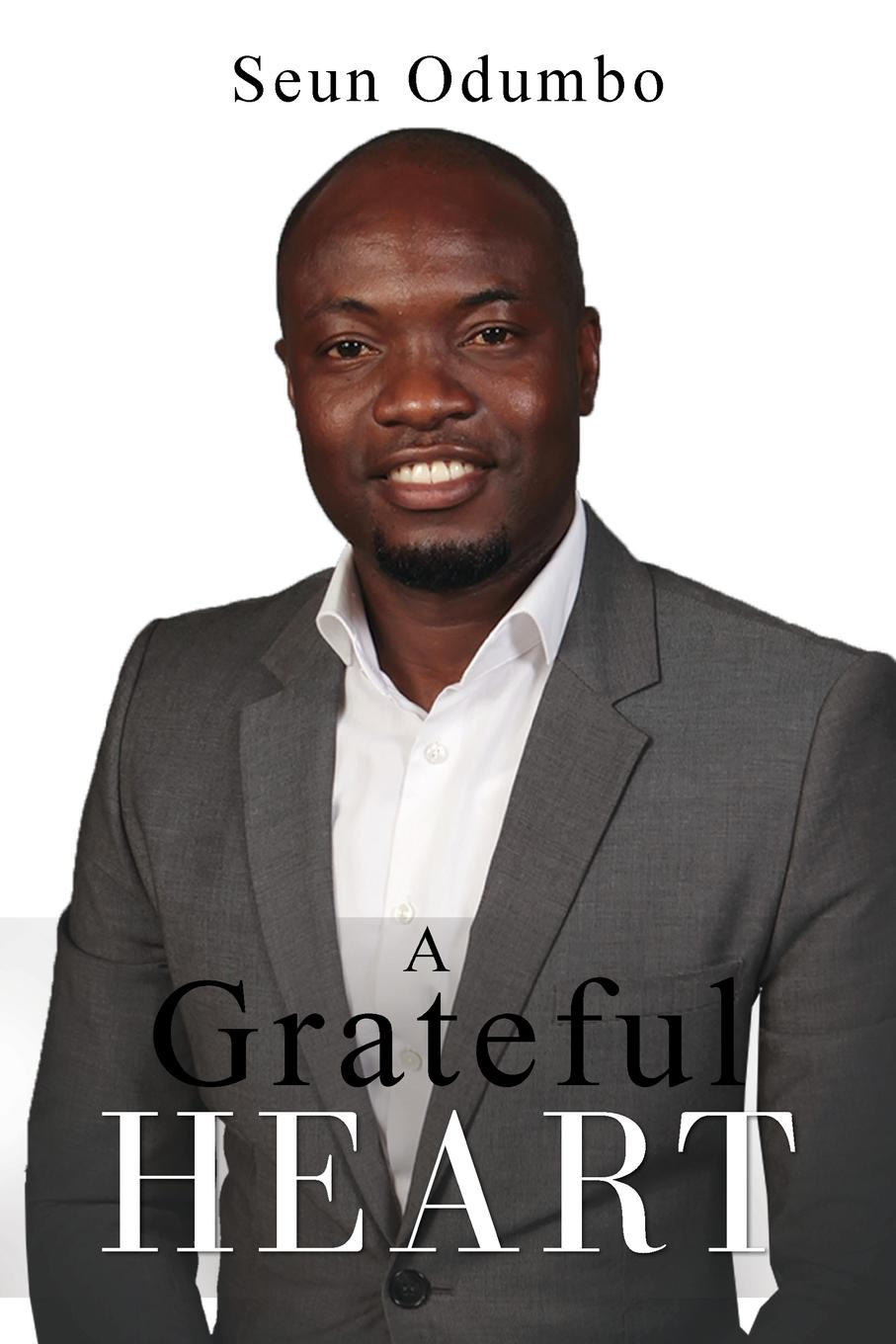 Seun Odumbo A Grateful Heart seun odumbo a grateful heart
