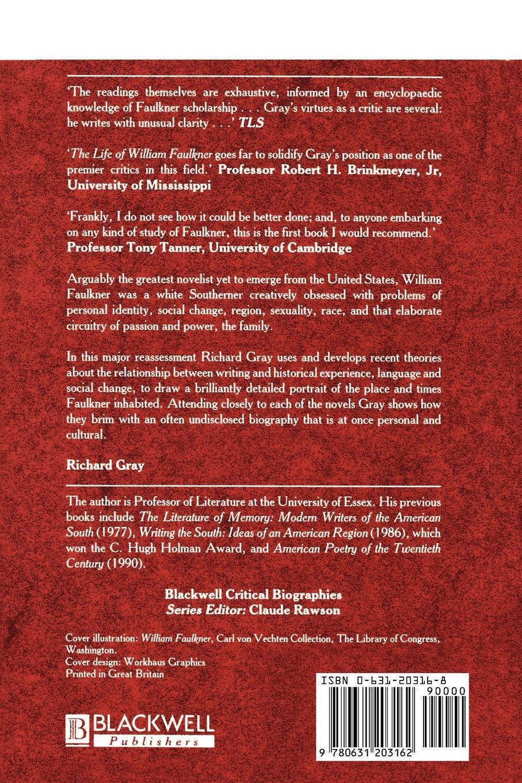 Richard Gray The Life of William Faulkner. A Critical Biography william faulkner novels 1942 54