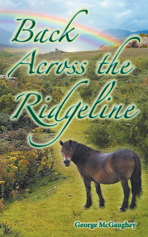 George McGaughey Back Across the Ridgeline. Sean returns to the Kingdom of Ytinu when jessie came across the sea