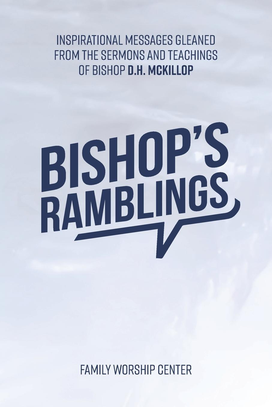 Family Worship Center Bishop.s Ramblings цена