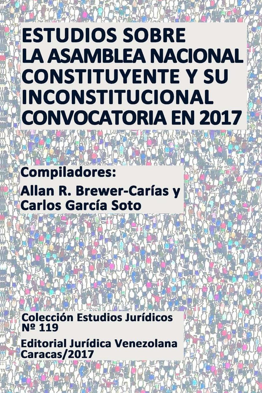 ESTUDIOS SOBRE LA ASAMBLEA NACIONAL CONSTITUYENTE Y SU INCONSTITUCIONAL CONVOCATORIA EN 2017 antonio tadeo abche mor n venezuela y el salto tecnologico en la relacion bilateral con china
