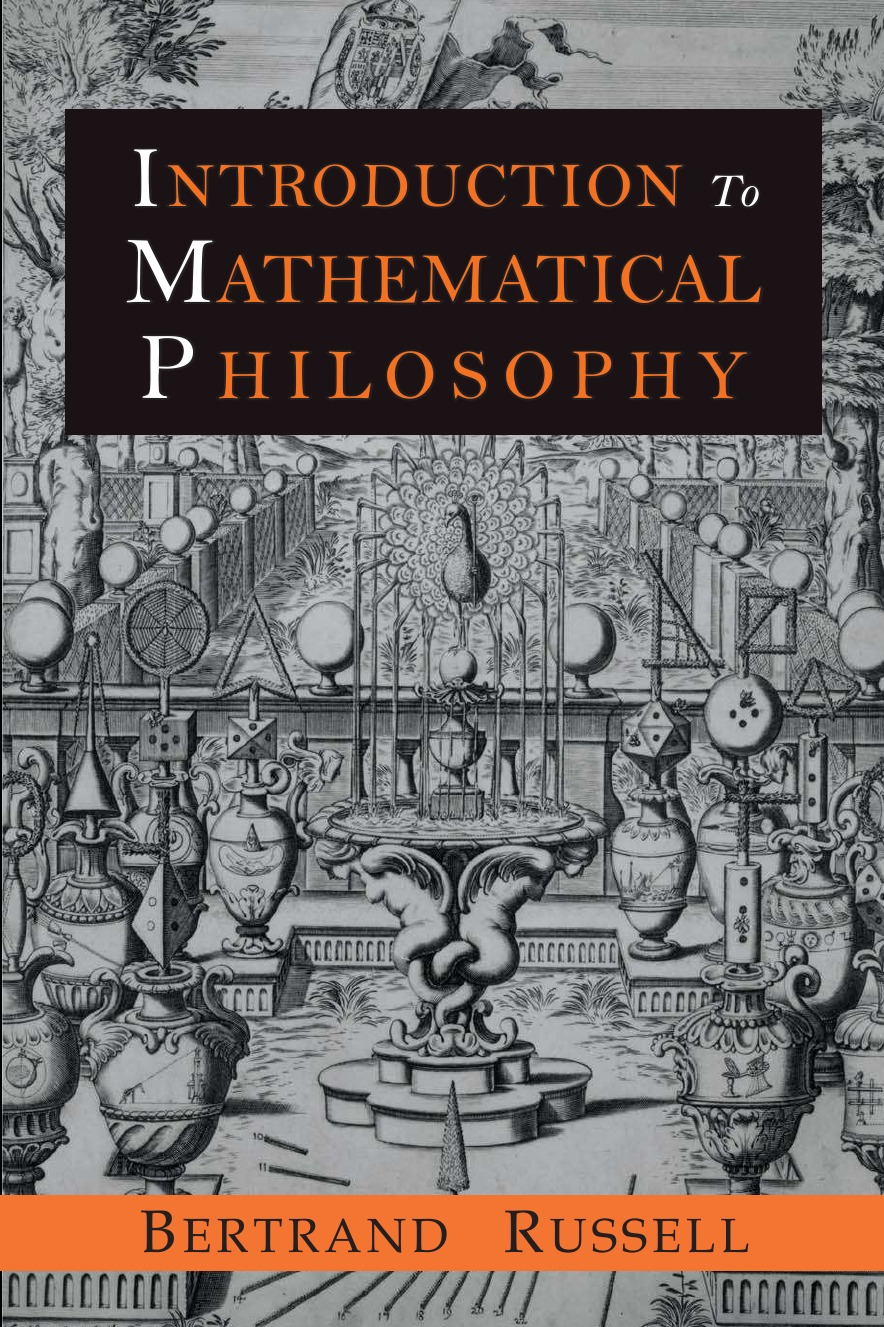 Bertrand Russell Introduction to Mathematical Philosophy michael k j goodman an introduction to the early development of mathematics