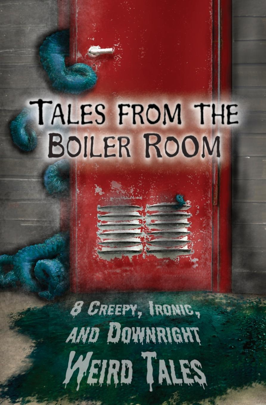 James FW Thompson, Dave D'Alessio, J. Donnait Tales from the Boiler Room