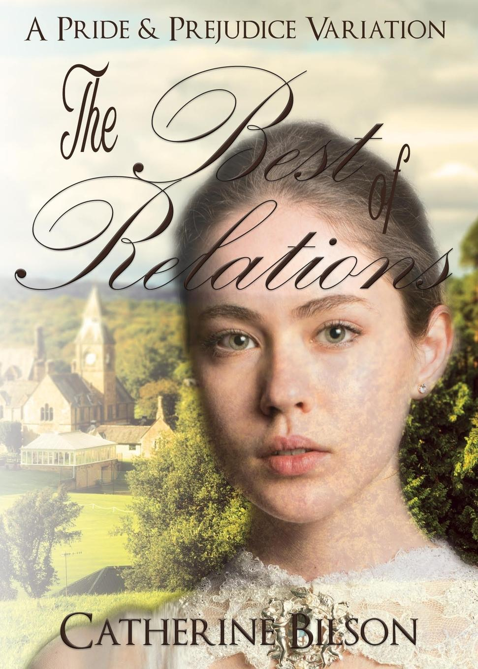 Catherine Bilson The Best Of Relations. A Pride and Prejudice Variation цена и фото