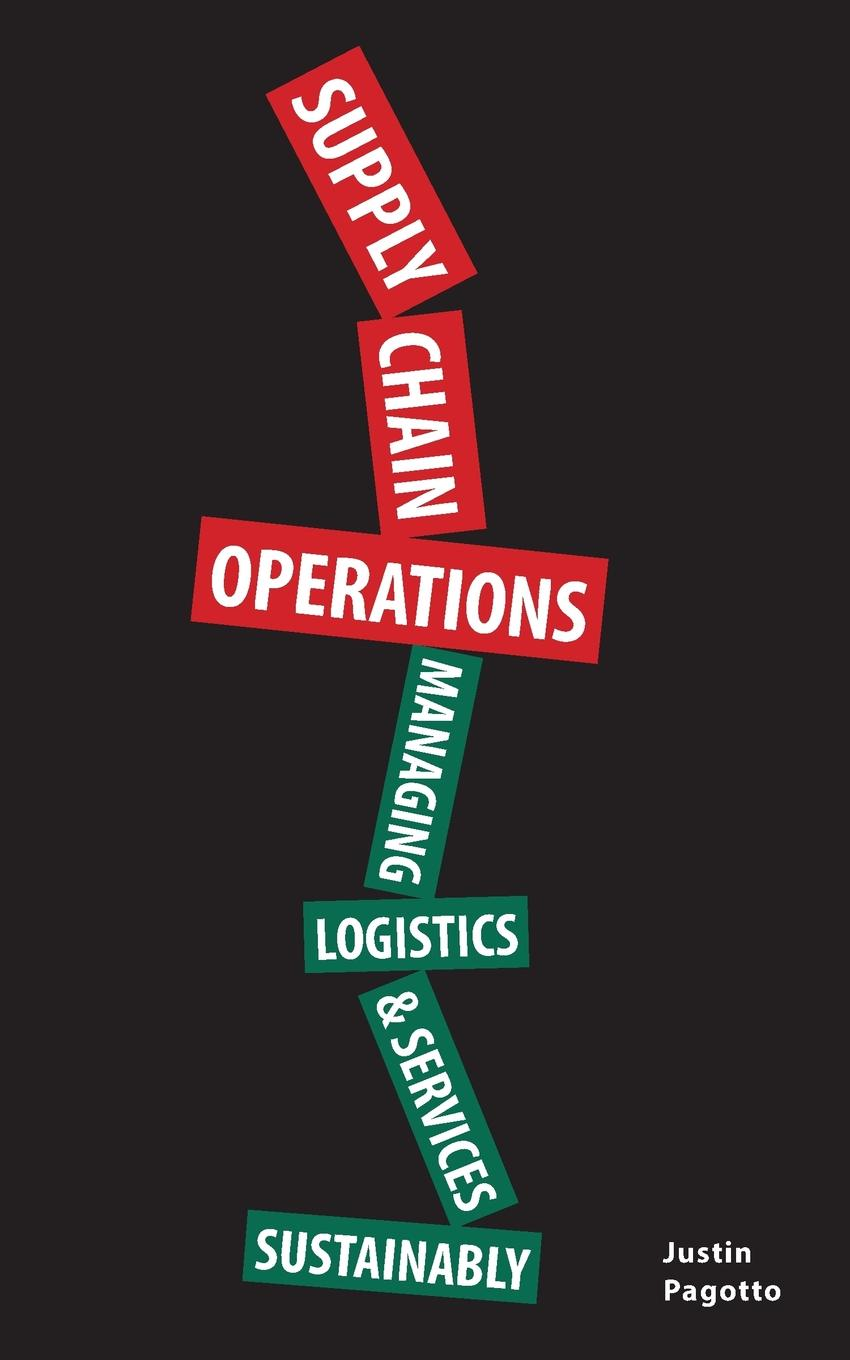 Justin Pagotto Supply Chain Operations. Managing Supply Chain Logistics . Supply Chain Services Sustainably richard sherman j supply chain transformation practical roadmap to best practice results
