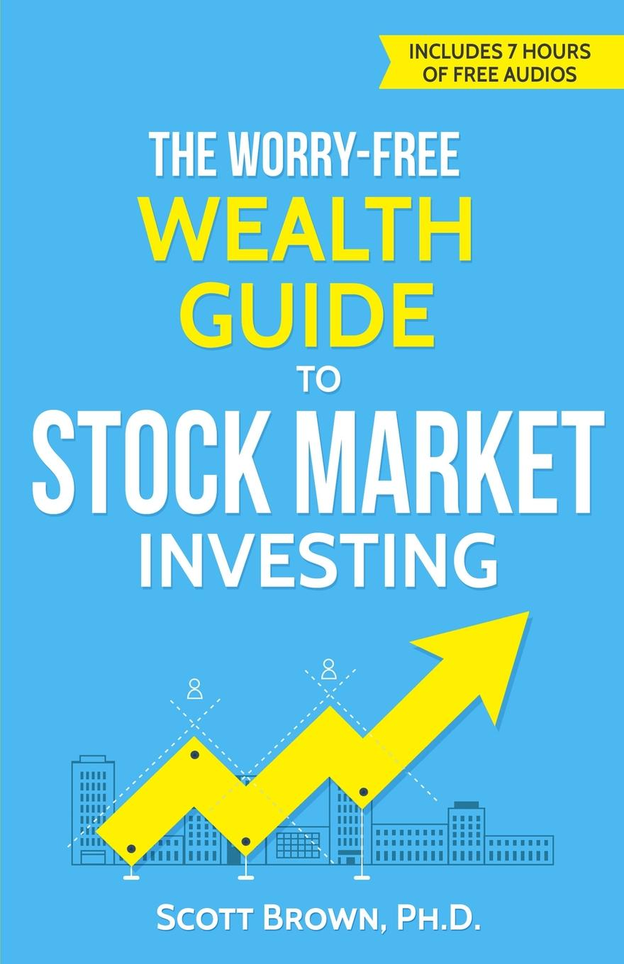 Brown Dr. Scott The Worry-Free Wealth Guide to Stock Market Investing. How to Prosper in the Wall Street Jungle new in stock xws4815