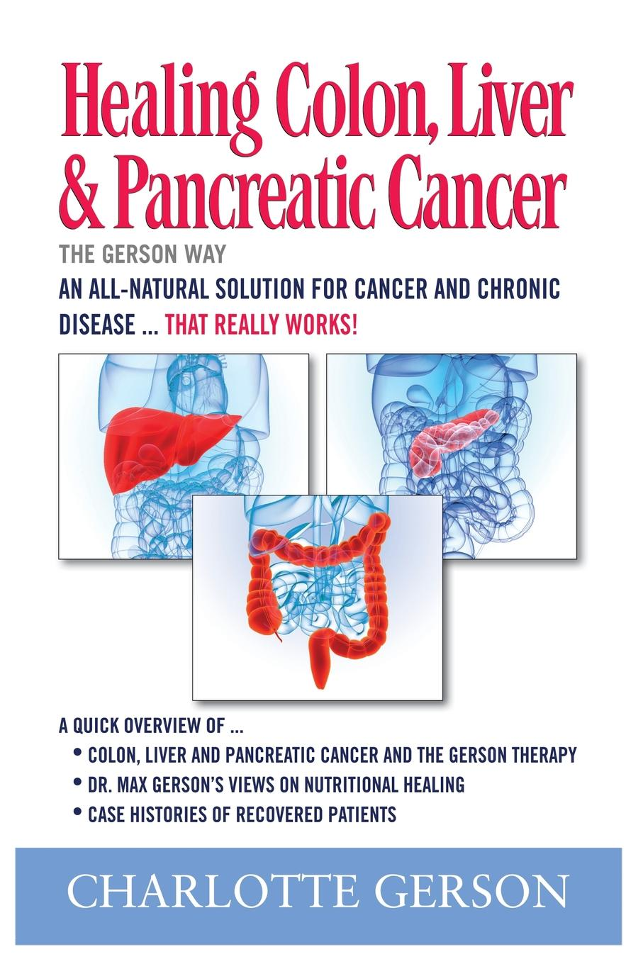 Charlotte Gerson Healing Colon, Liver . Pancreatic Cancer - The Gerson Way dr daniel rosy the cancer directory