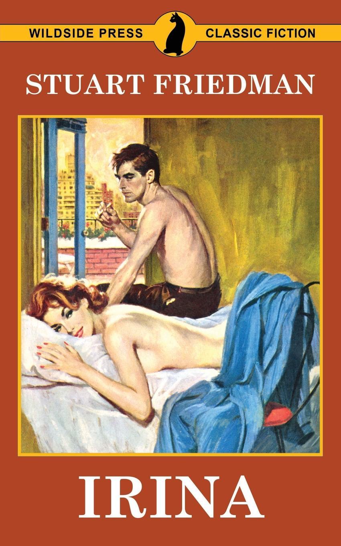 Stuart Friedman Irina the spy who loved me