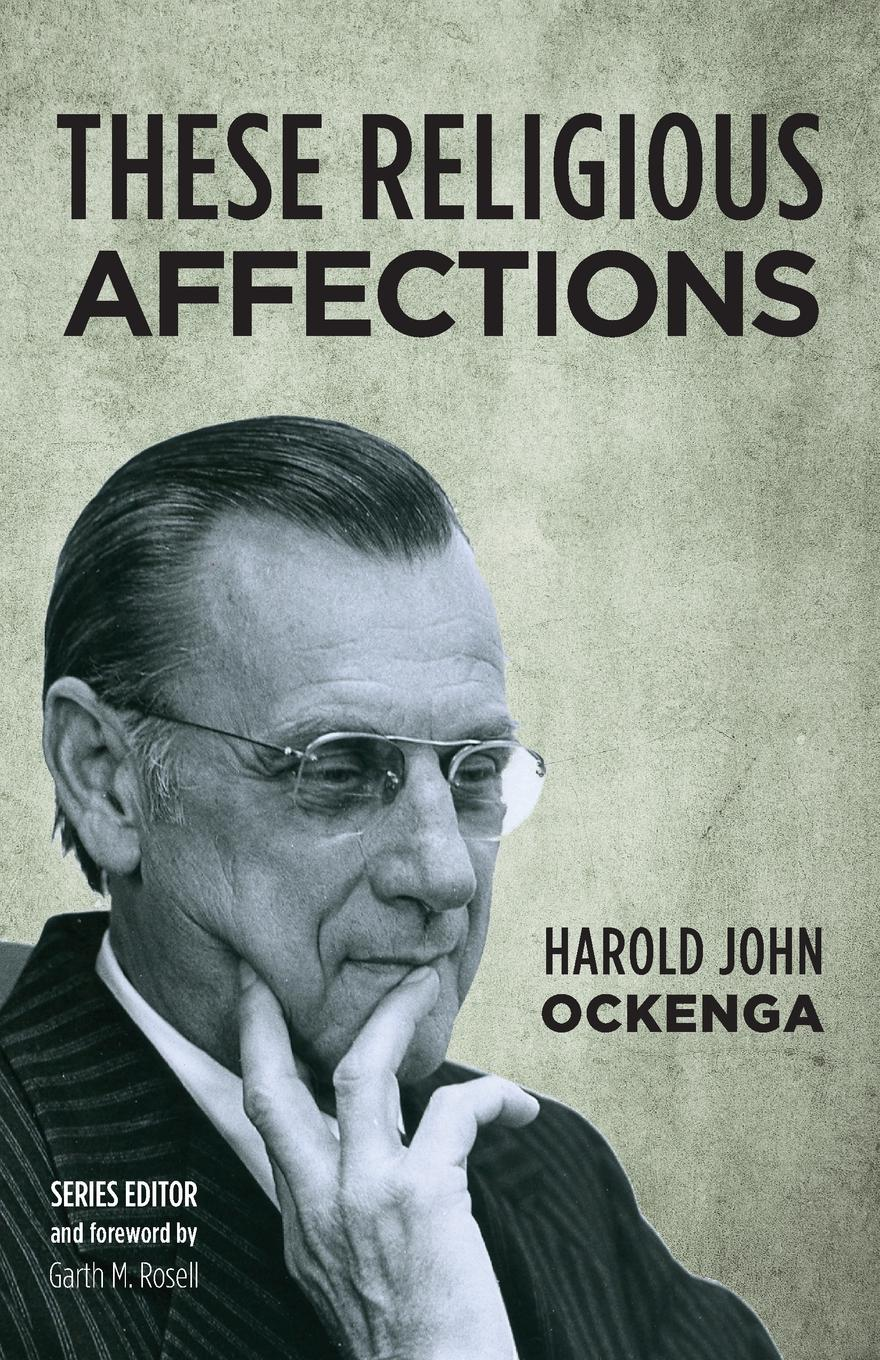 Harold John Ockenga These Religious Affections the heart of rachael