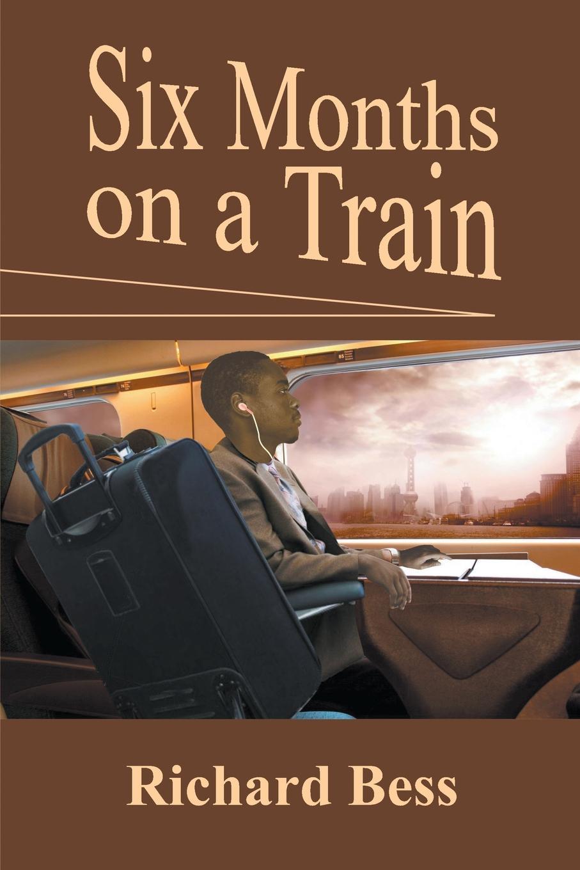 Richard Bess Six Months on a Train beijing