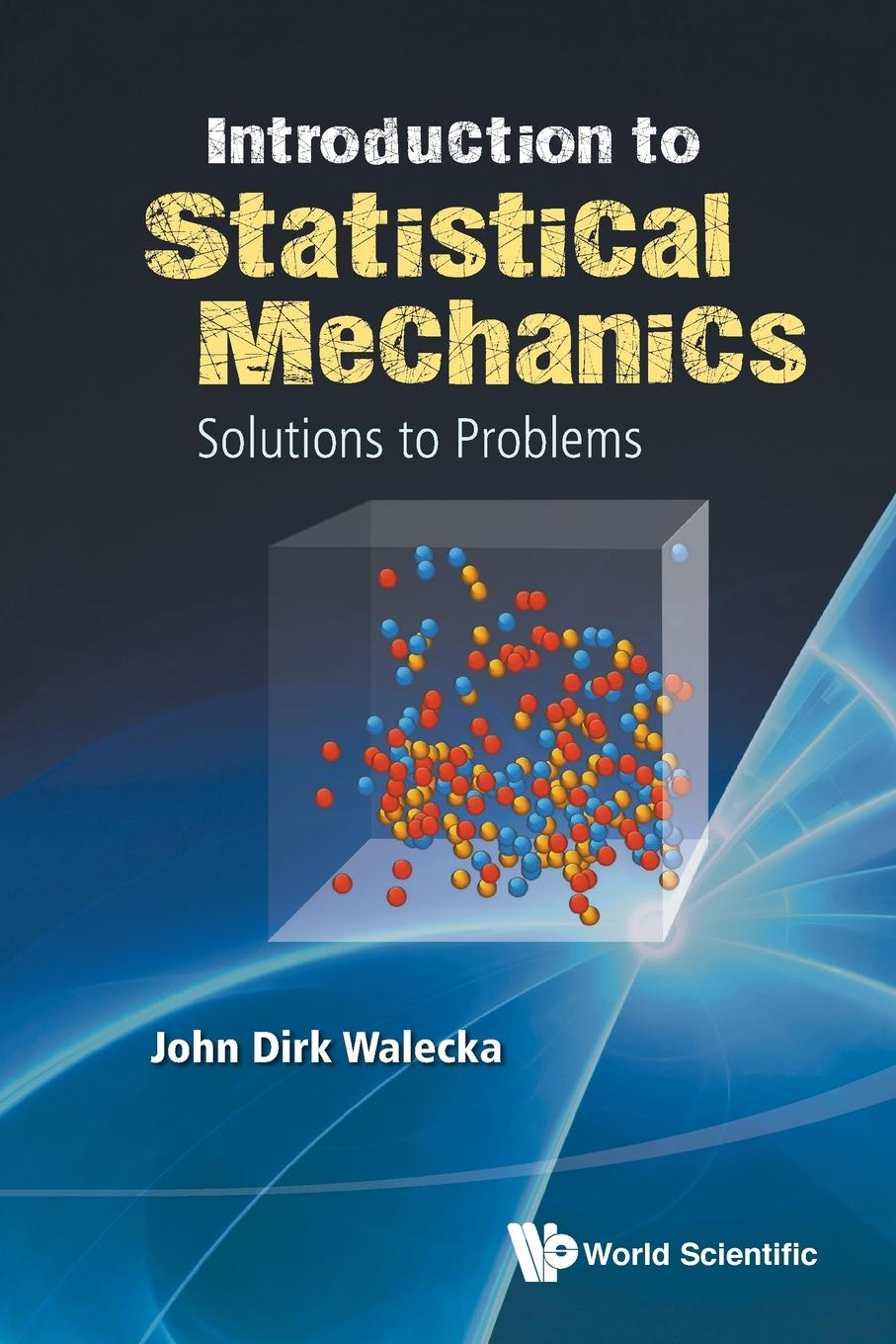 John Dirk Walecka INTRODUCTION TO STATISTICAL MECHANICS. SOLUTIONS TO PROBLEMS nikolaos limnios earthquake statistical analysis through multi state modeling