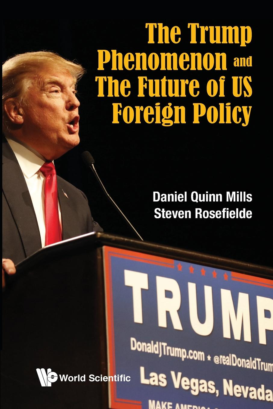 Daniel Quinn Mills, Steven Rosefielde TRUMP PHENOMENON AND THE FUTURE OF US FOREIGN POLICY, THE jeffrey lantis s us foreign policy in action an innovative teaching text