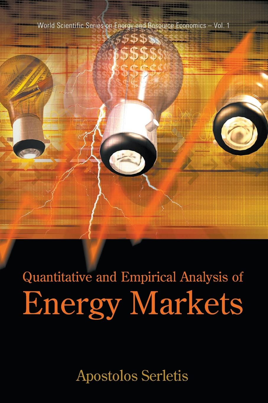 Apostolos Serletis QUANTITATIVE AND EMPIRICAL ANALYSIS OF ENERGY MARKETS t omay energy consumption and economic growth evidence from nonlinear panel cointegration and causality tests