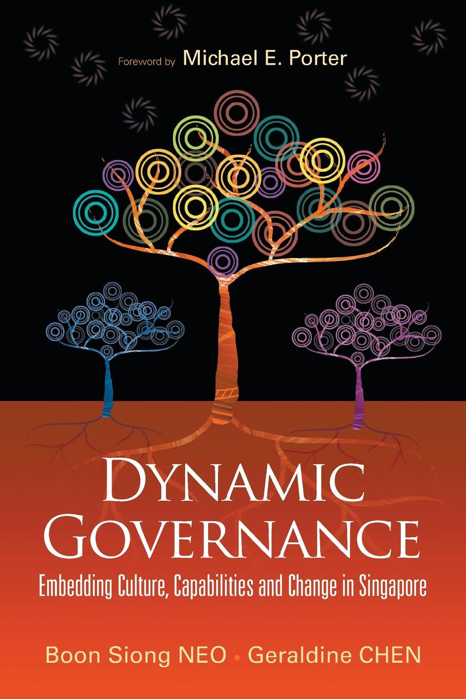 Boon Siong Neo, Geraldine Chen DYNAMIC GOVERNANCE. EMBEDDING CULTURE, CAPABILITIES AND CHANGE IN SINGAPORE (ENGLISH VERSION) axel jörn dynamic capabilities at ibm