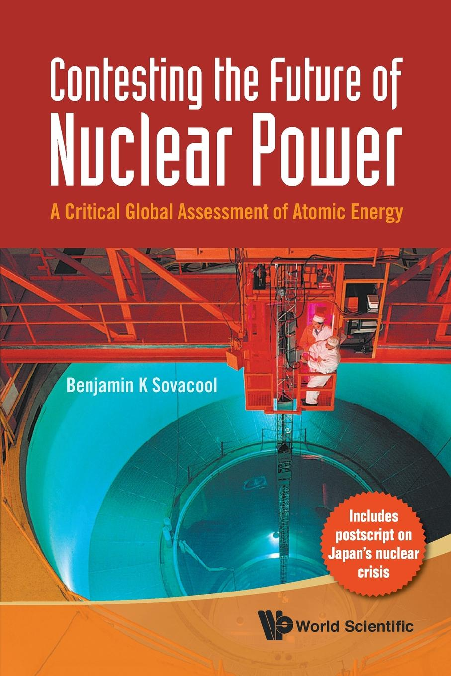 Benjamin K Sovacool CONTESTING THE FUTURE OF NUCLEAR POWER. A CRITICAL GLOBAL ASSESSMENT OF ATOMIC ENERGY denis stein marion preuß nina höhne economical implications of shutdowns of nuclear power in germany