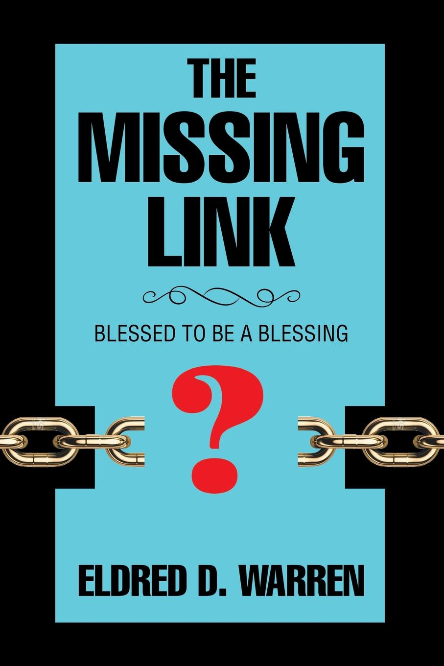 ELDRED D. WARREN The Missing Link. Blessed to Be a Blessing in search of a missing friend cd