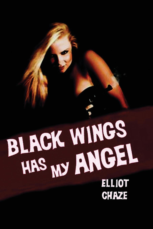 Elliott Chaze Black Wings Has My Angel a maze of death