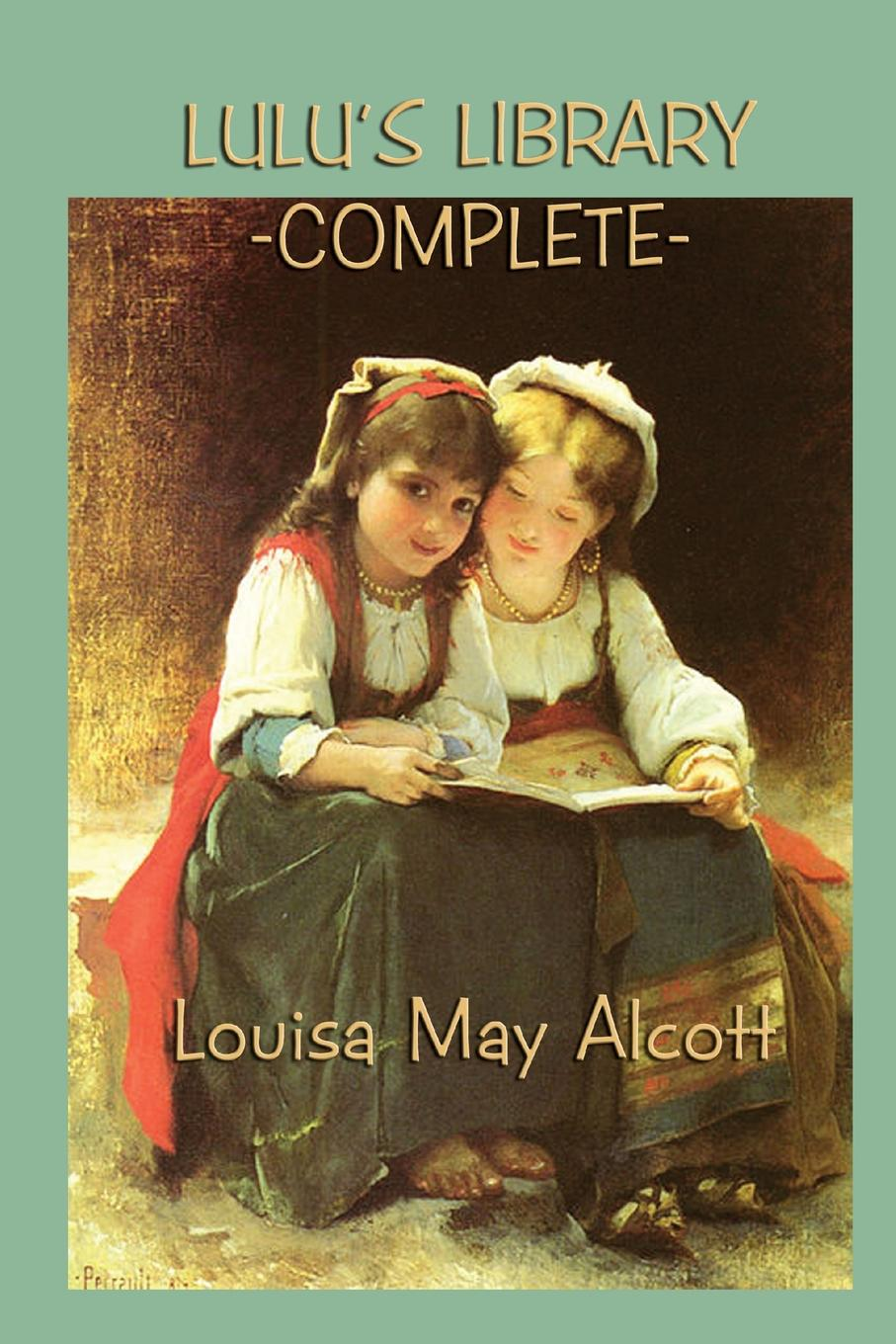 Louisa May Alcott Lulu.s Library -Complete- louisa may alcott little men