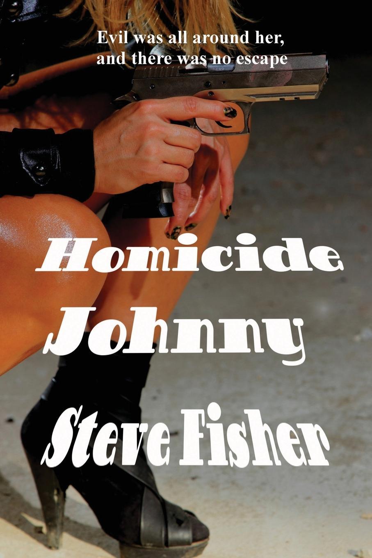 Steve Fisher Homicide Johnny