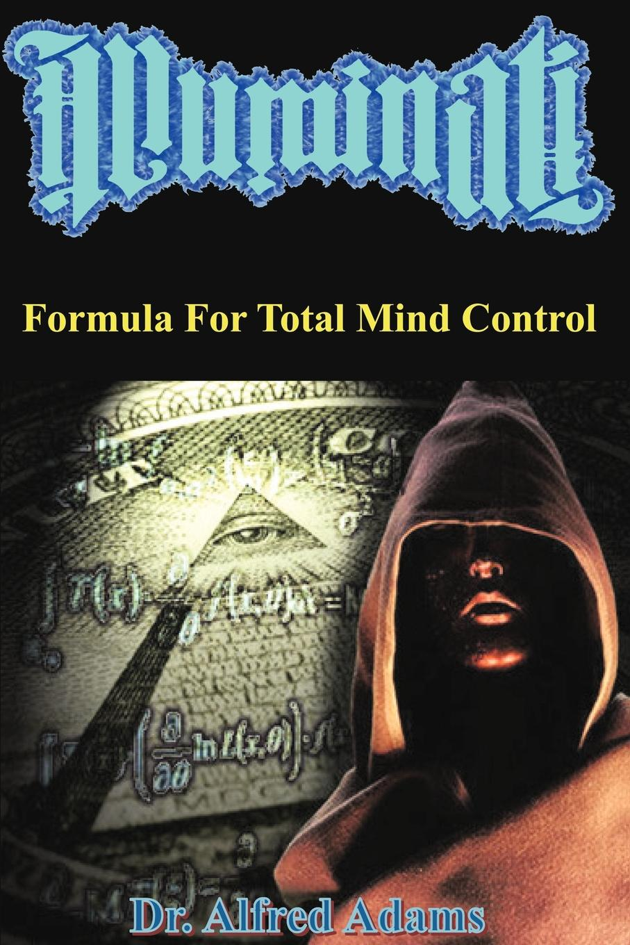 Alfred Adams Illuminati Formula for Total Mind Control this book loves you