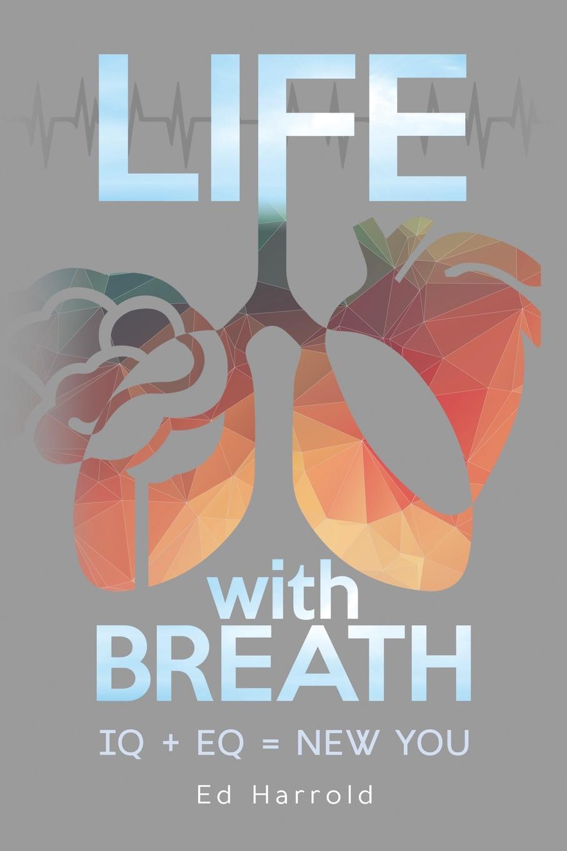 Ed Harrold Life With Breath. IQ . EQ . NEW YOU the police every breath you take