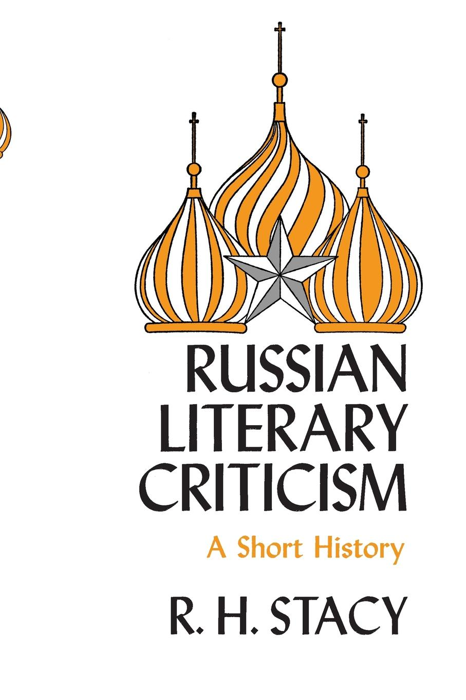 R H Stacy Russian Literary Criticism. A Short History ralph b levering american opinion and the russian alliance 1939 1945