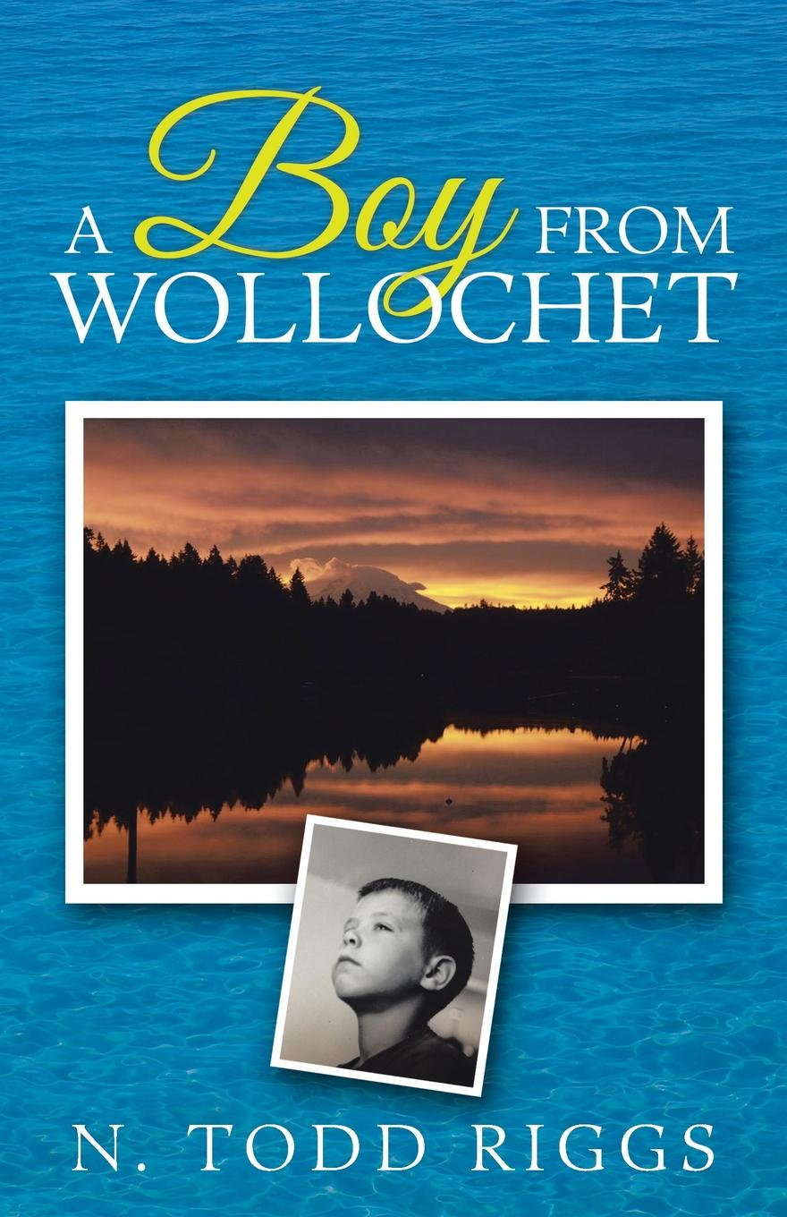 N. Todd Riggs A Boy From Wollochet