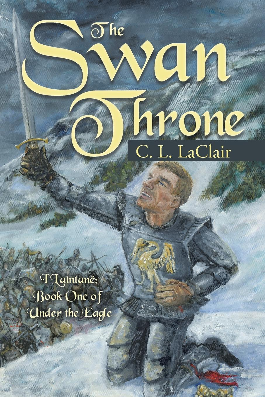 C. L. LaClair The Swan Throne. I.Laintane: Book One of Under the Eagle экспонометр world of light sekonic l 758c